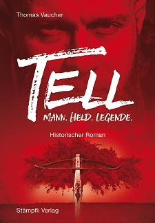 Thomas Vaucher – Tell – Mann. Held. Legende. – Buch-Rezension