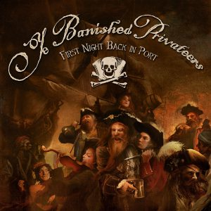 Ye Banished Privateers – First Night back in Port – CD-Rezension