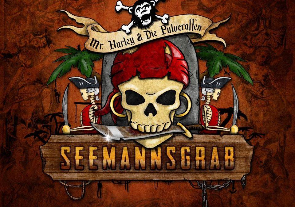 Mr. Hurley & Die Pulveraffen – Seemannsgrab – CD-Rezension